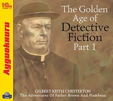 The Golden Age of Detective Fiction. Part 1 (Gilbert Keith Chesterton)