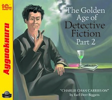 The Golden Age of Detective Fiction. Part 2 (Earl Derr Biggers)